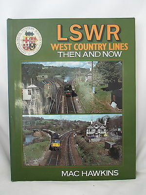 Lswr West Country Lines Then & Now. Southern Railway. British Railways
