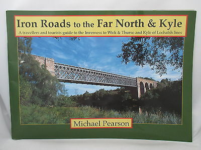 Iron Roads To The Far North & Kyle. Inverness -Wick,thurso & Kyle Railways