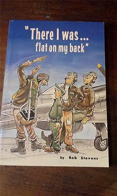 """""""There I was.. on my back"""" Bob Stevens Aero Publishers Fighter Pilots 6A"""
