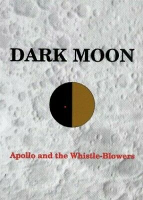 DARK MOON : Apollo and the Whistle-Blowers by David S. Percy Paperback Book The