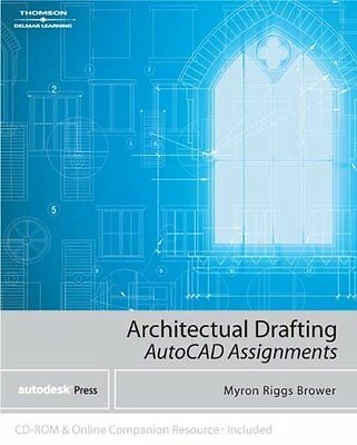 Architectural Drafting Assignments Using Auto CAD Myron Brower Autodesk Press