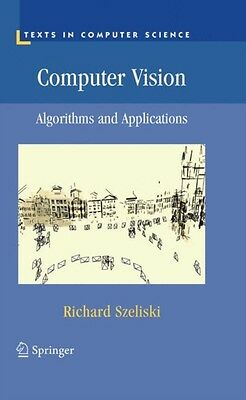 Computer Vision: Algorithms and Applications (Texts in Computer Science) (Hardc.