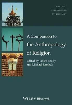 A Companion to the Anthropology of Religion Janice Boddy Michael Lambek 1 Relie