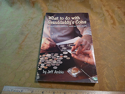 What To Do With Granddaddy's Coins Book - Jeff Ambio - Free S&H USA