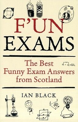 F'un Exams: The Best Funny Exam Answers from Scotland (Paperback). 9781845024895