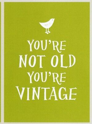 You're Not Old, You're Vintage (Gift Book) (Hardcover), 9781849535335