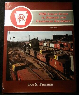 PRR Color Guide to Freight Passenger Equipment Volume 2 by Ian Fischer