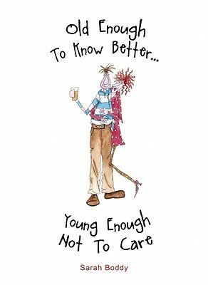 Old Enough to Know Better, Young Enough Not to Care (Camilla & Rose) (Hardcover)