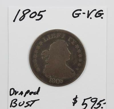 1805 DRAPED BUST QUARTER NEVER CLEANED G to VG CONDITION ~PRICED TO SELL!!!~