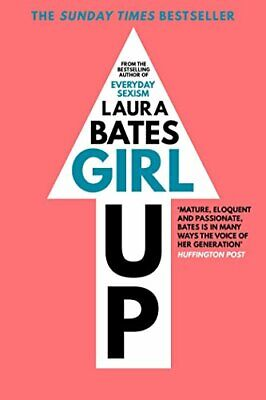 Girl Up, Bates, Laura Book The Cheap Fast Free Post