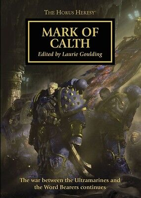 Mark of Calth (The Horus Heresy) (Paperback), Goulding, Laurie, 9781849705745