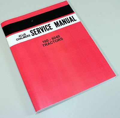 Allis Chalmers 160-6040 Tractor Service Repair Technical Shop Manual Overhaul