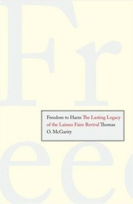 Freedom to Harm: The Lasting Legacy of the Laissez Faire Revival ...