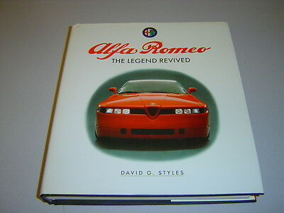 ALFA ROMEO-THE LEGEND REVIVED by DAVID G.STYLES (PUBL. 1989-HARDBACK)