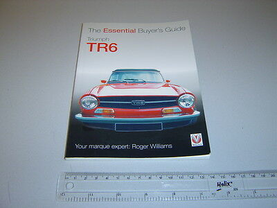 TRIUMPH TR6-THE ESSENTIAL BUYER'S GUIDE by ROGER WILLIAMS (PUBL. 2006)