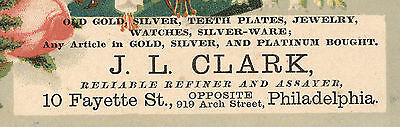 J L Clark Philadelphia, Refiner & Assayer Trade Card, 10 Fayette St. Tc1O62