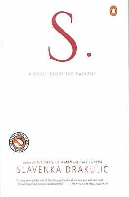 S.: A Novel about the Balkans by Slavenka Drakulic (English) Paperback Book