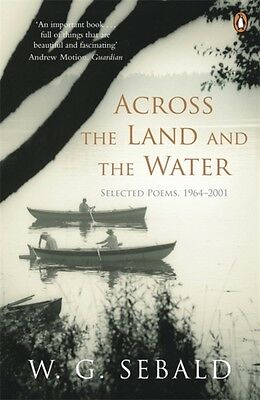Across the Land and the Water: Selected Poems 1964-2001 (Paperbac. 9780141044866
