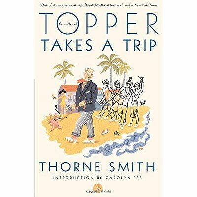 Topper Takes a Trip (Modern Library) - Paperback NEW Smith, Thorne 2000-01-15
