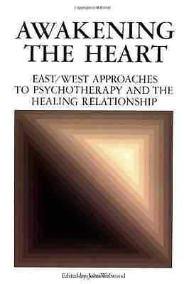 Awakening the Heart: East/West Approaches to Psychother - Welwood, John NEW Pape