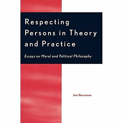 Respecting People: Theory and Practice - Essays on Mora - Paperback NEW Narveson