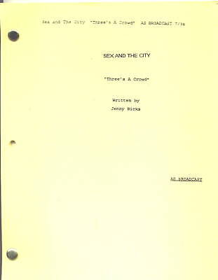 """SEX AND THE CITY script """"Three's A Crowd"""""""