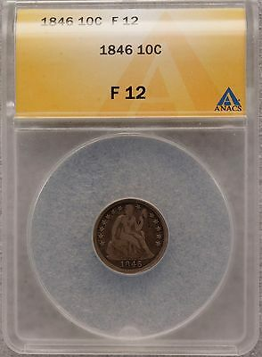 1846 Seated Liberty Dime 10c Coin ANACS F12 Actual Pics FREE SHIPPING VERY RARE