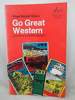 Go Great Western. A History Of Great Western Railway Publicity