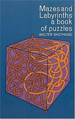 Mazes and Labyrinths: Book of Puzzles by Shepherd, Walter Miscellaneous print