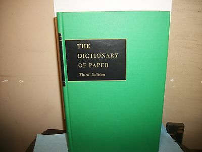 The Dictionary Of Paper,third Edition 1965.american Paper&pulp Association.