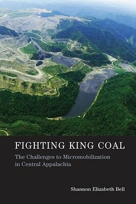 Fighting King Coal: The Challenges to Micromobilization in Central Appalachia (.