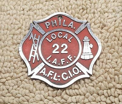 Philadelphia Local 22 I.a.f.f. Fire Department A.f.l.c.i.o. Metal Badge