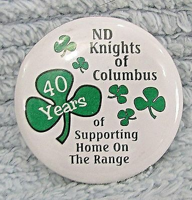 ND Knights of Columbus 40 Years Support Home on Range Pinback Button FREE S/H