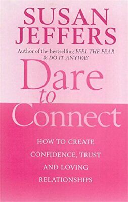 Dare To Connect: How to create confidence,  trust... by Jeffers, Susan Paperback