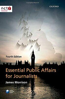 Essential Public Affairs for Journalists by Morrison, James Book The Cheap Fast