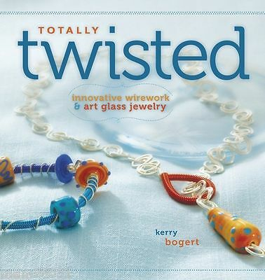 Beading Pattern Book TOTALLY TWISTED ~ Wirework & Art Glass Bead Jewelry