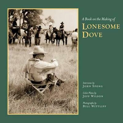 A Book on the Making of Lonesome Dove by John Spong Hardcover Book (English)