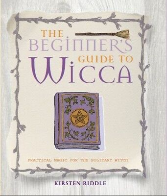 A Beginner's Guide to Wicca - Practical magic for the solitary witch (Paperback)