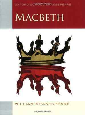 Macbeth (2009 edition): Oxford School Shakespeare - Paperback NEW Shakespeare, W