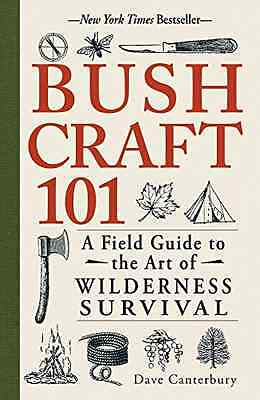 Bushcraft 101: A Field Guide to the Art of Wilderness S - Paperback NEW Dave Can