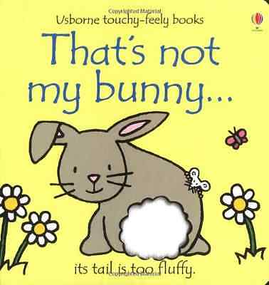 That's Not My Bunny (Touchy-Feely Board Books) (Touchy- - Board book NEW Watt, F