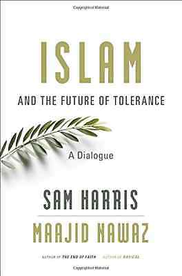 Islam and the Future of Tolerance: A Dialogue - Hardcover NEW Harris, Sam 2015-1