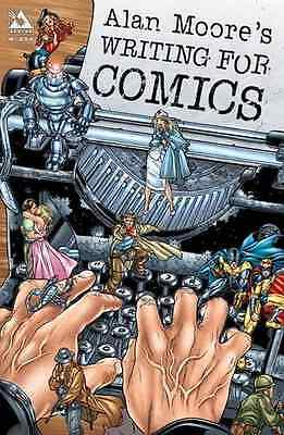 Writing for Comics: 1 - Paperback NEW Moore, Alan 2003-06-25