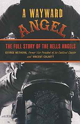 Wayward Angel: The Full Story of the Hells Angels - Paperback NEW George Wethern