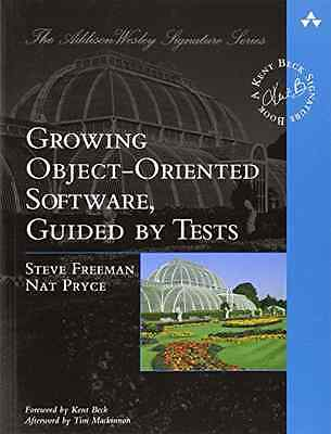 Growing Object-Oriented Software, Guided by Tests (Beck - Paperback NEW Freeman,