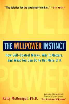 The Willpower Instinct: How Self-Control Works, Why It  - Paperback NEW McGoniga