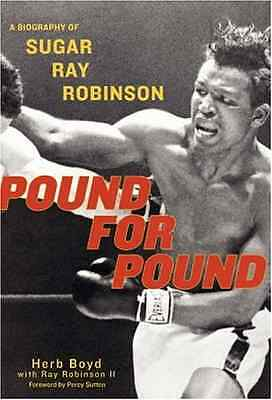 Pound for Pound: A Biography of Sugar Ray Robinson - Paperback NEW Sutton, Percy