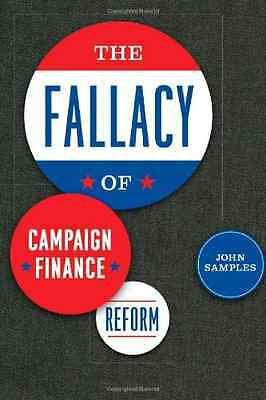 The Fallacy of Campaign Finance Reform - Hardcover NEW Samples, J 2006-10-27