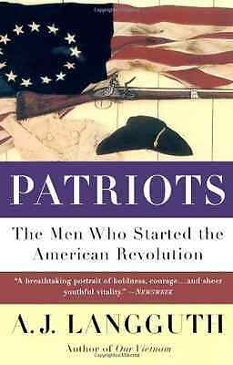 Patriots: The Men Who Started the American Revolution - Paperback NEW Languth 19