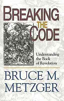 Breaking the Code: Understanding the Book of Revelation - Paperback NEW Metzger,